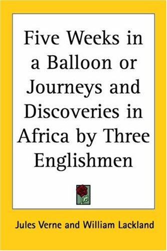 Download Five Weeks In A Balloon Or Journeys And Discoveries In Africa By Three Englishmen