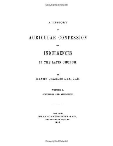 A History Of Auricular Confession And Indulgences In The Latin Church