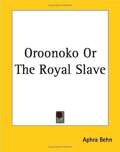 Oroonoko Or The Royal Slave