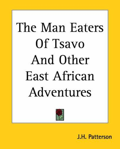 Download The Man Eaters Of Tsavo And Other East African Adventures