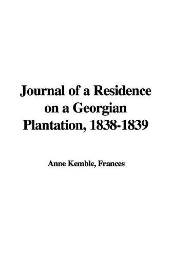 Download Journal of a Residence on a Georgian Plantation, 1838-1839