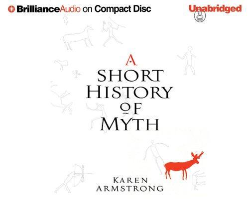 A Short History of Myth UNABRIDGED