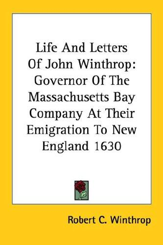 Life And Letters Of John Winthrop