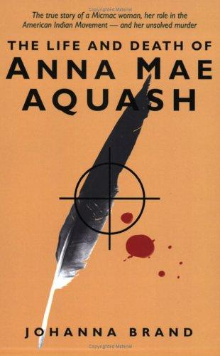 Download The life and death of Anna Mae Aquash