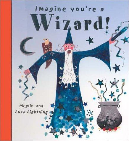 Download Imagine You're a Wizard (Imagine This!)
