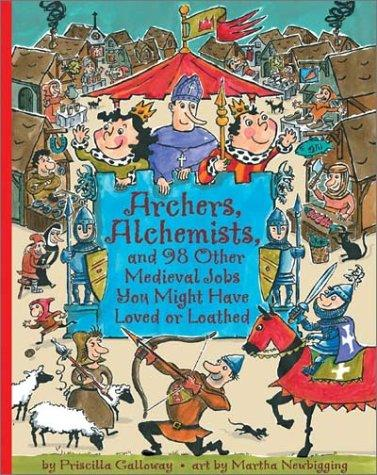Download Archers, Alchemists, and 98 Other Medieval Jobs You Might Have Loved or Loathed