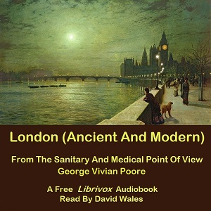 London (Ancient And Modern) From The Sanitary And Medical Point Of View(12176) by George Vivian Poore audiobook cover art image on Bookamo