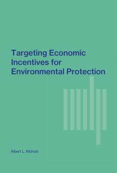 Cover of: Targeting economic incentives for environmental protection | Albert L. Nichols