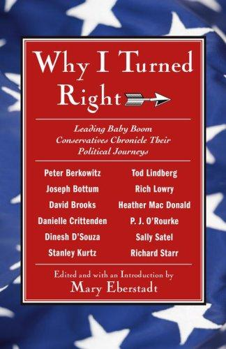 Why I Turned Right: Leading Baby Boom Conservatives Chronicle Their Political Jo