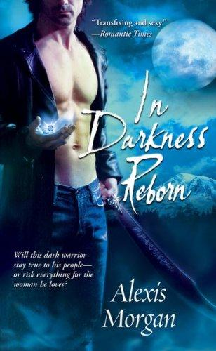 In Darkness Reborn by Alexis Morgan
