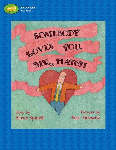 Somebody Loves You, Mr. Hatch (Stories to Go!) by Eileen Spinelli