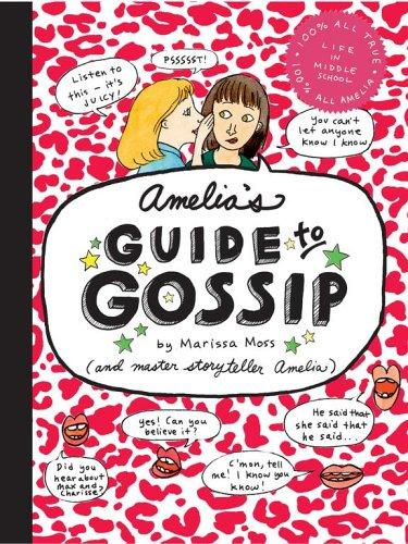 Amelia's Guide to Gossip by Marissa Moss