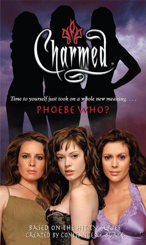 Phoebe Who? (Charmed) by Emma Harrison