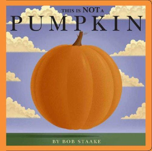 This Is NOT a Pumpkin by Bob Staake