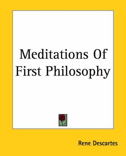 Meditations of First Philosophy by René Descartes