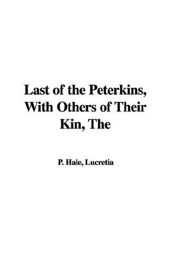 The Last of the Peterkins, with Others of Their Kin