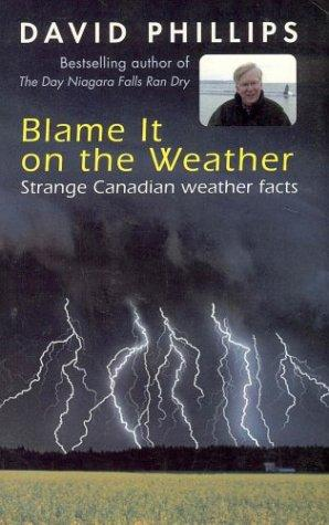 Blame it on the weather by D. W. Phillips