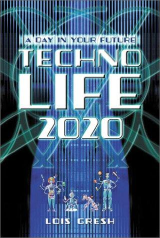 Technolife 2020 by Lois H. Gresh