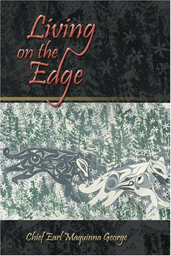 Living on the edge by Earl Maquinna George