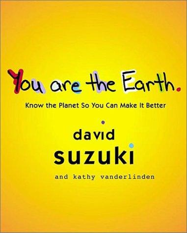 You Are the Earth by Diane Swanson
