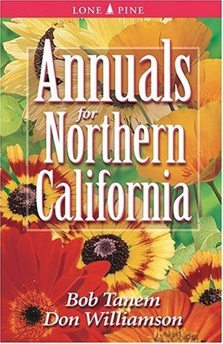 Annuals for Northern California by Bob Tanem, Don Williamson